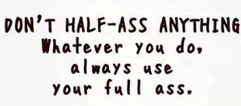 half-ass